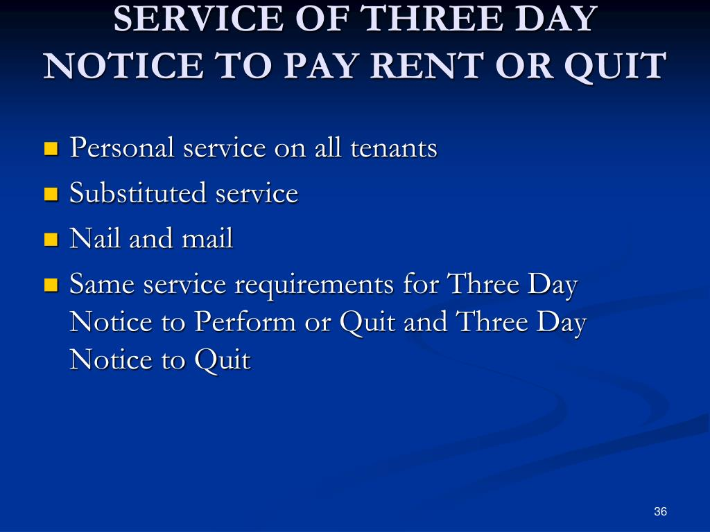 SERVICE OF THREE DAY NOTICE TO PAY RENT OR QUIT