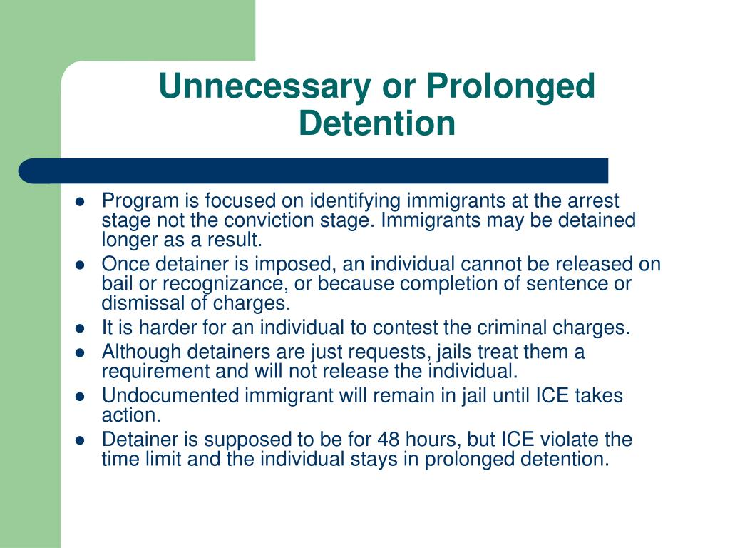 Unnecessary or Prolonged Detention