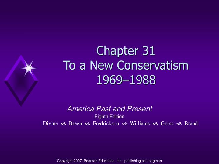 Chapter 31 to a new conservatism 1969 1988
