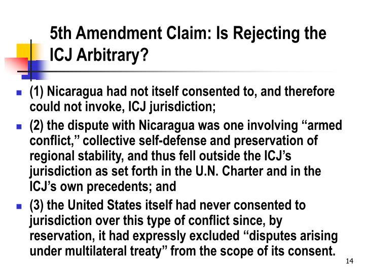 5th Amendment Claim: Is Rejecting the ICJ Arbitrary?