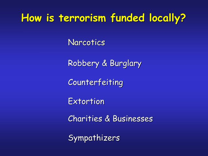 How is terrorism funded locally?