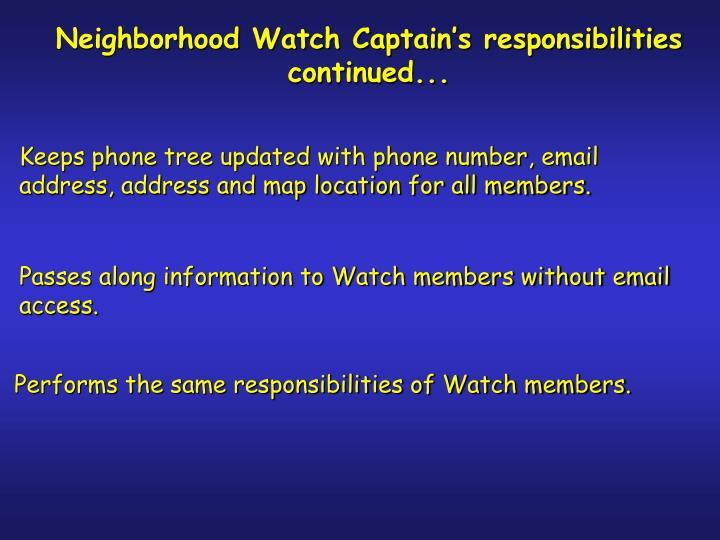 Neighborhood Watch Captain's responsibilities continued...