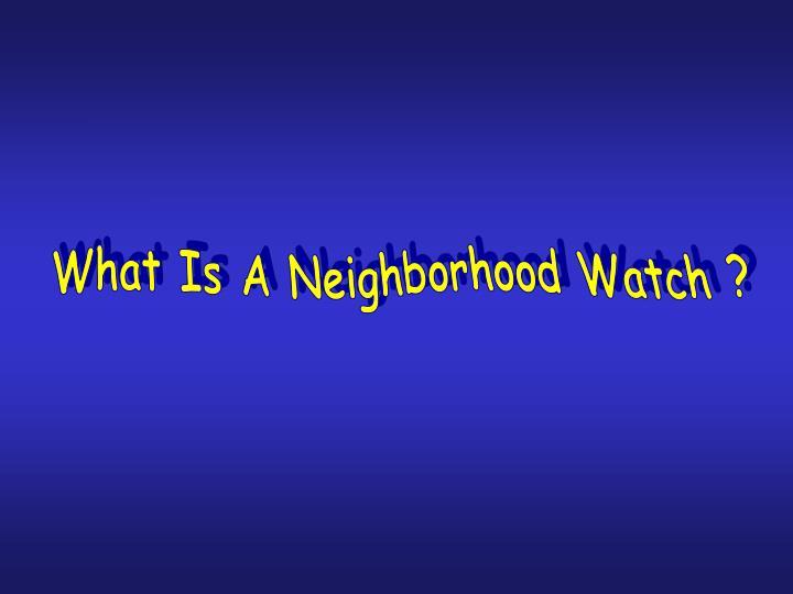What Is A Neighborhood Watch ?