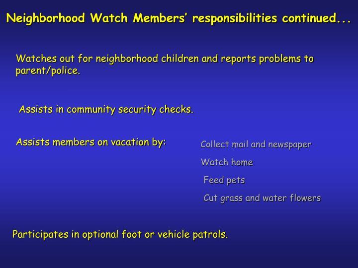 Neighborhood Watch Members' responsibilities continued...