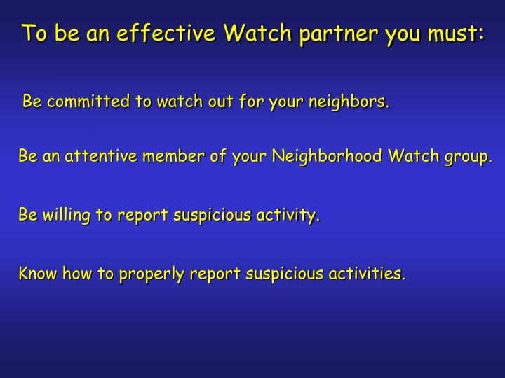 To be an effective Watch partner you must:
