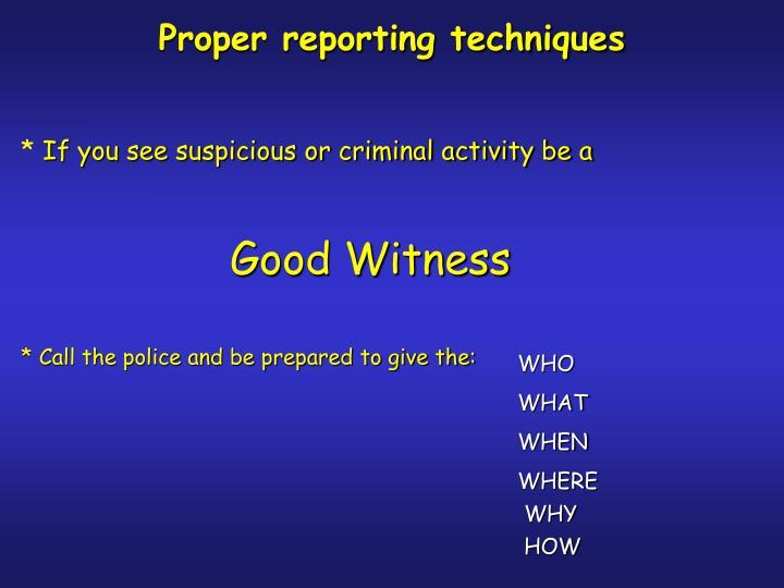 Proper reporting techniques