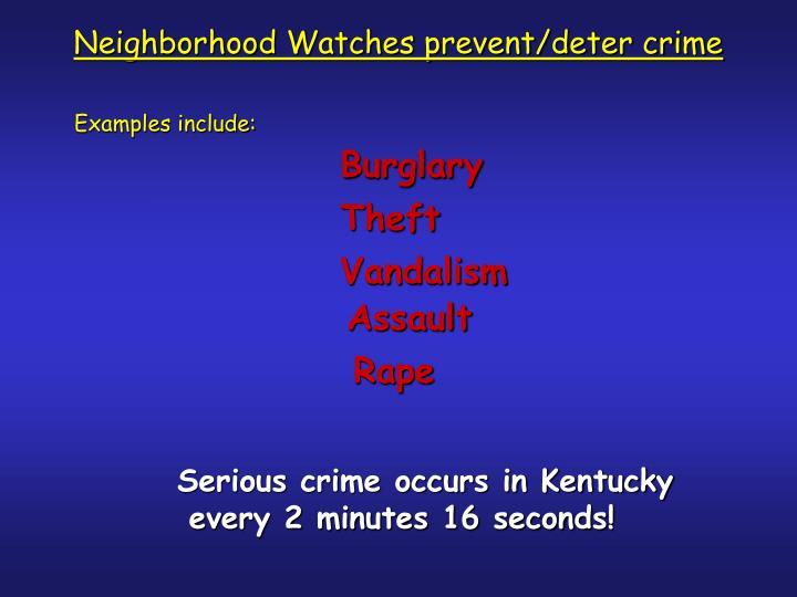 Neighborhood Watches prevent/deter crime