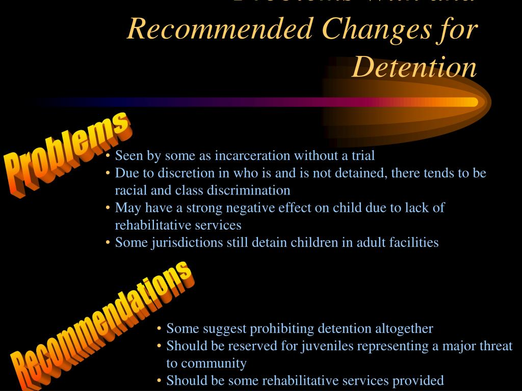 Problems With and Recommended Changes for Detention