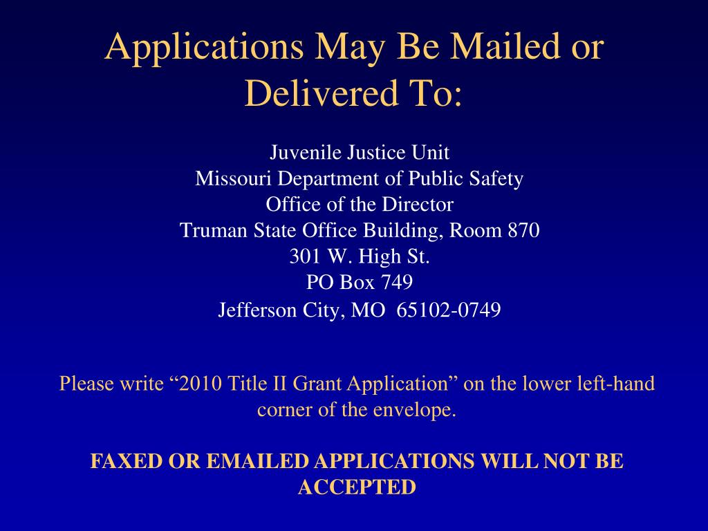 Applications May Be Mailed or Delivered To: