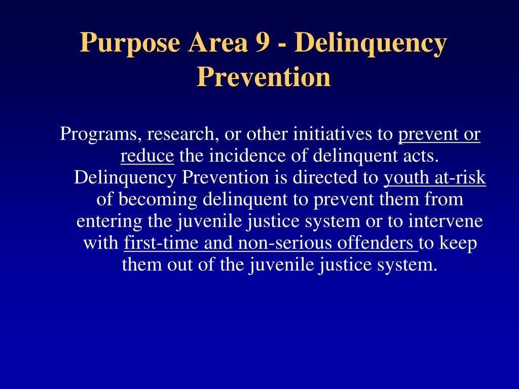 Purpose Area 9 - Delinquency Prevention