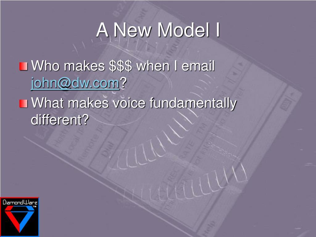 A New Model I