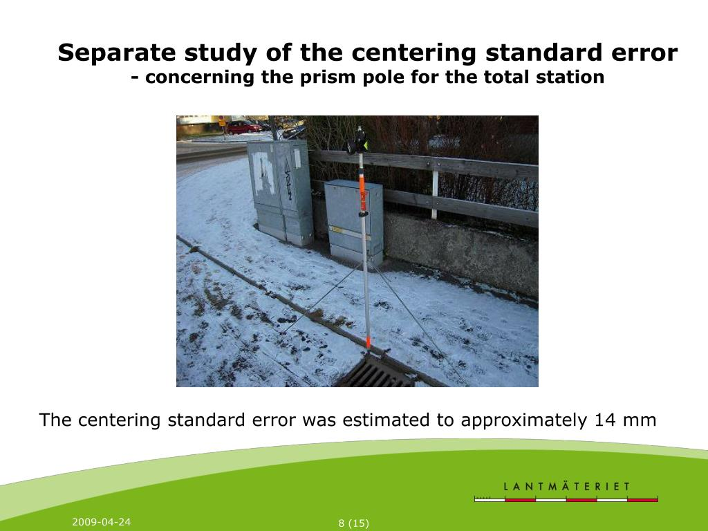 Separate study of the centering standard error