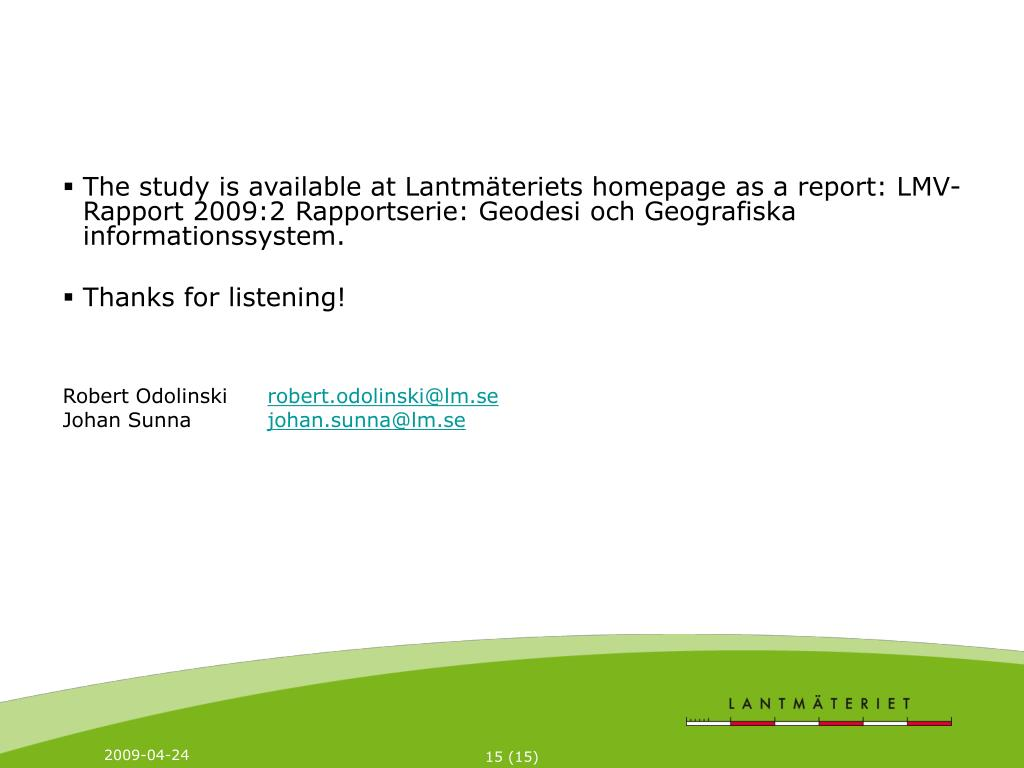 The study is available at Lantmäteriets homepage as a report: LMV-Rapport 2009:2 Rapportserie: Geodesi och Geografiska informationssystem.