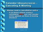 calendar idiosyncrasies canceling a meeting