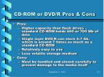 cd rom or dvd r pros cons
