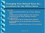 changing your default save as locations for the office suite