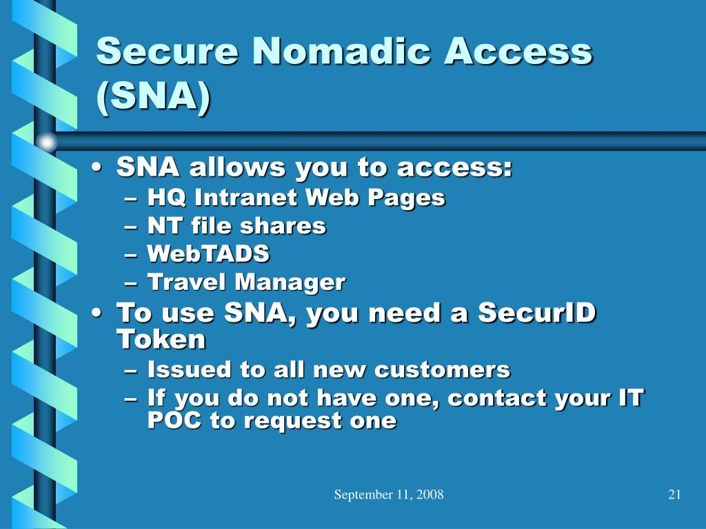Secure Nomadic Access (SNA)