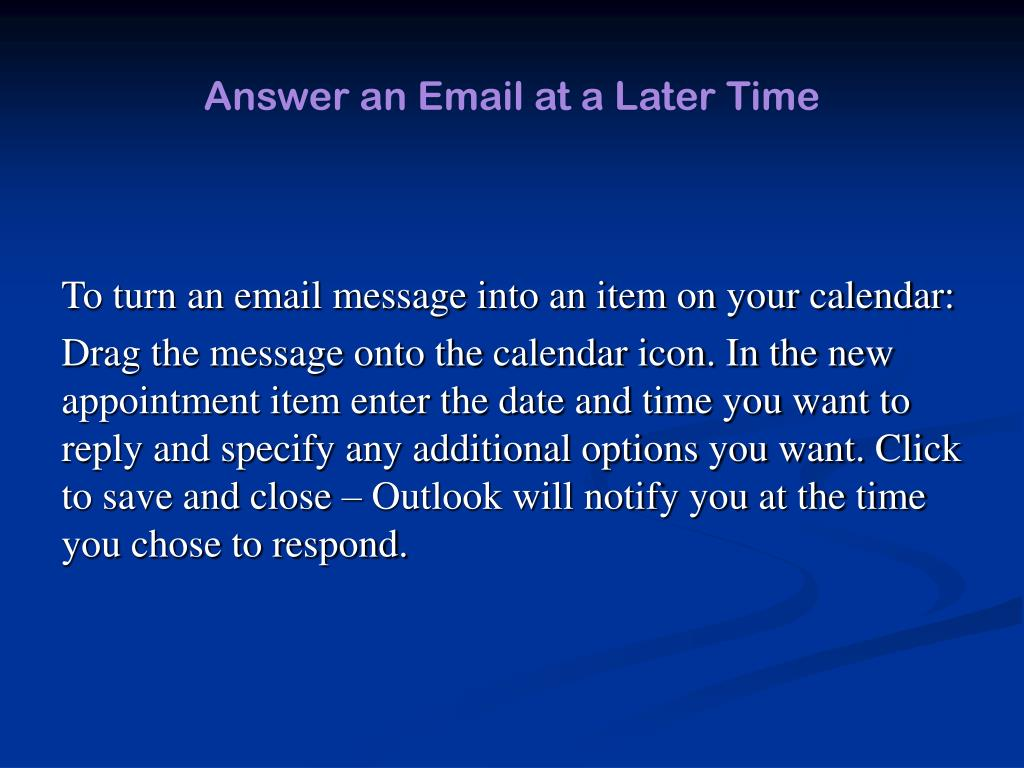 Answer an Email at a Later Time