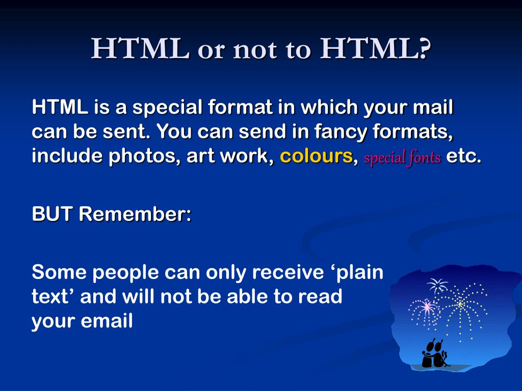 HTML or not to HTML?