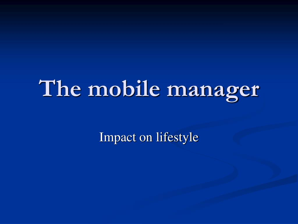 The mobile manager