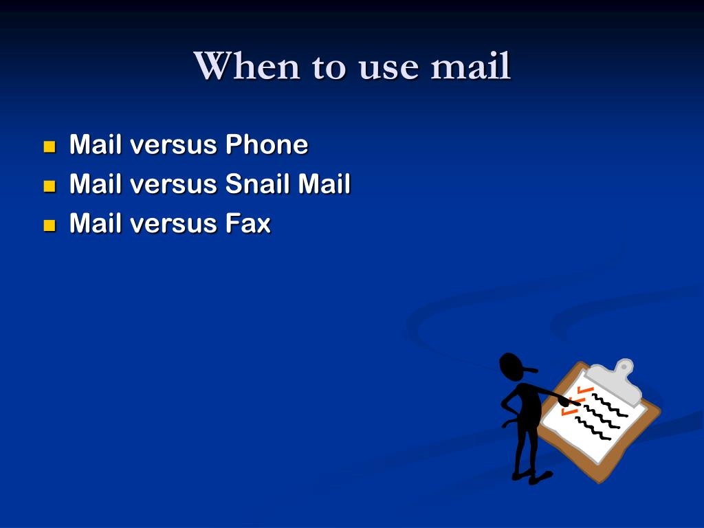 When to use mail