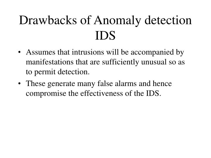 Drawbacks of Anomaly detection IDS