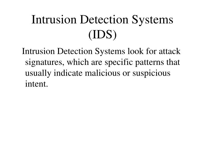 Intrusion Detection Systems (IDS)