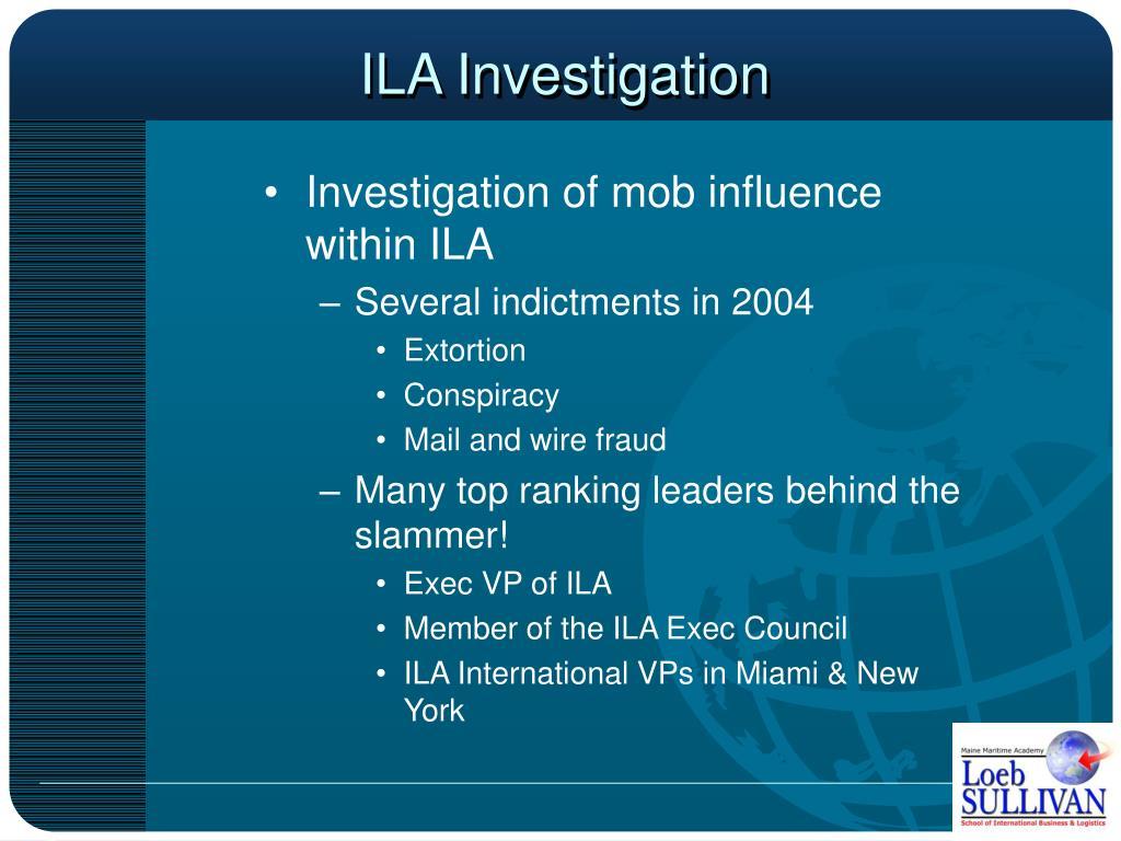 ILA Investigation