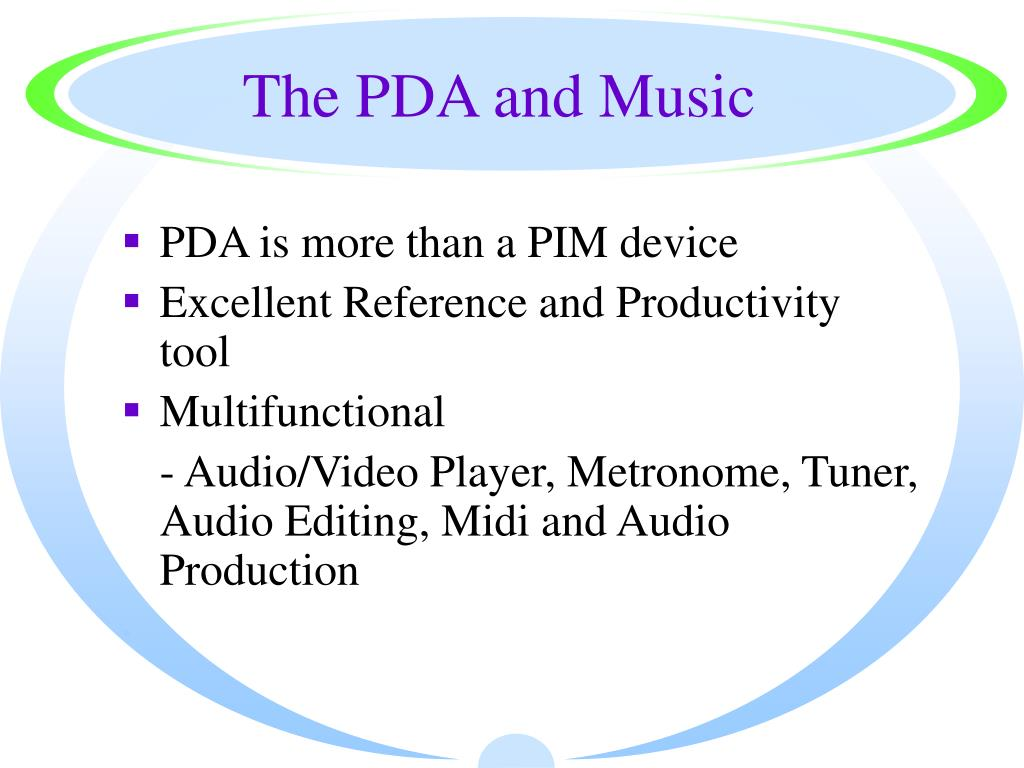 The PDA and Music