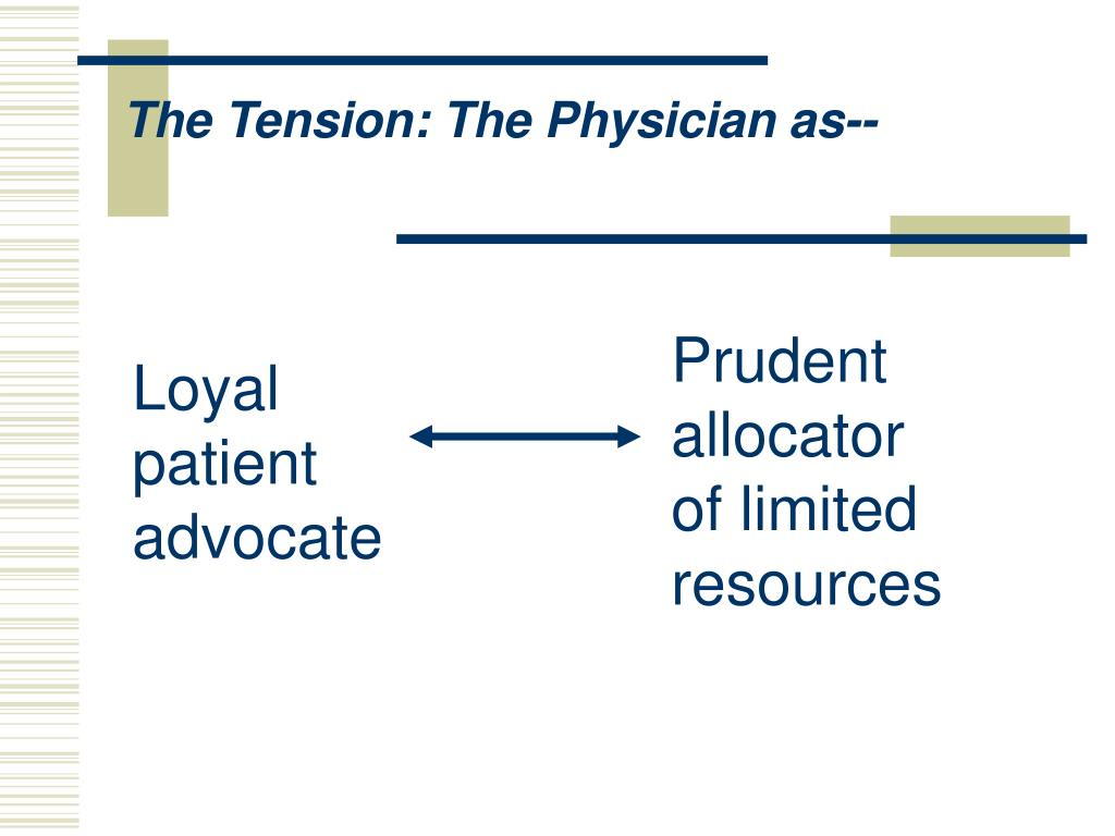 The Tension: The Physician as--