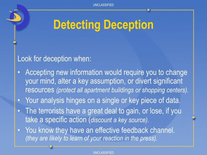 Look for deception when: