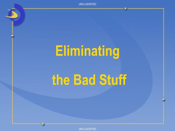 Eliminating