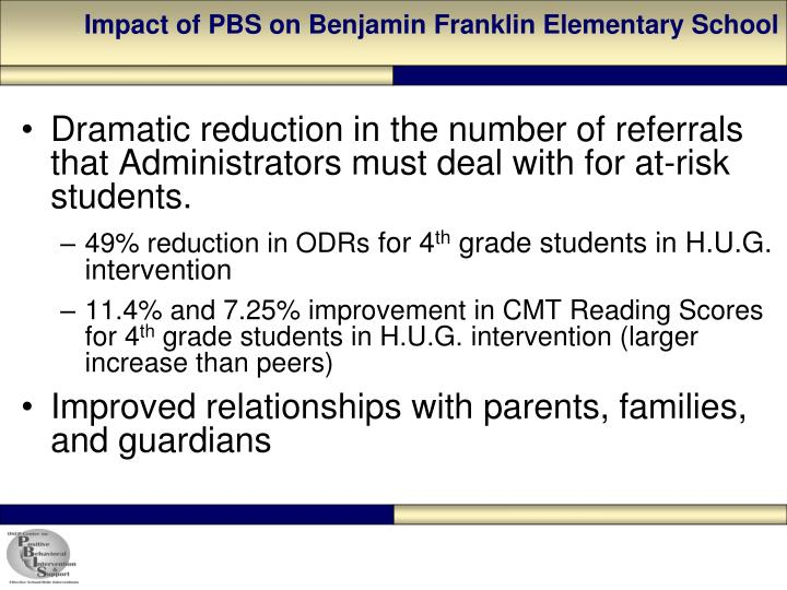 Impact of PBS on Benjamin Franklin Elementary School