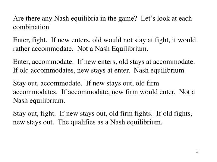 Are there any Nash equilibria in the game?  Let's look at each combination.