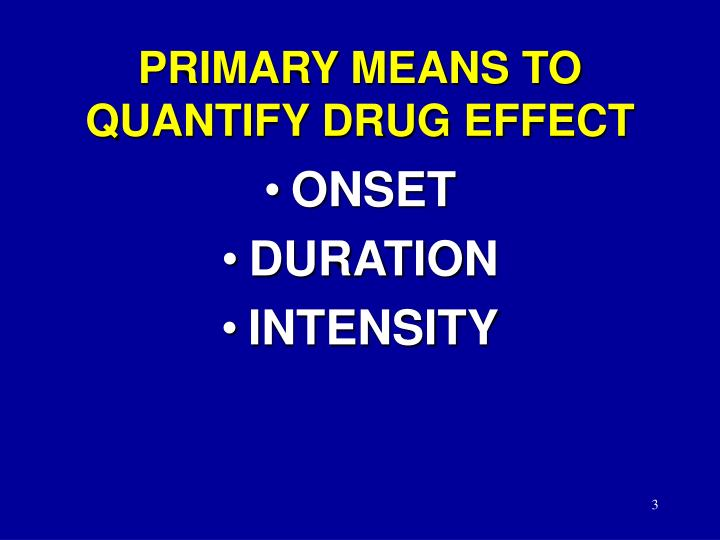 PRIMARY MEANS TO QUANTIFY DRUG EFFECT