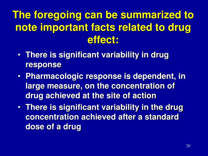 The foregoing can be summarized to note important facts related to drug effect: