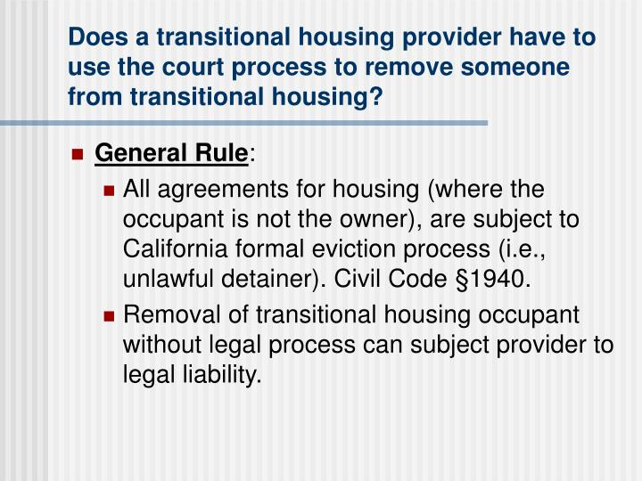 Does a transitional housing provider have to use the court process to remove someone from transition...