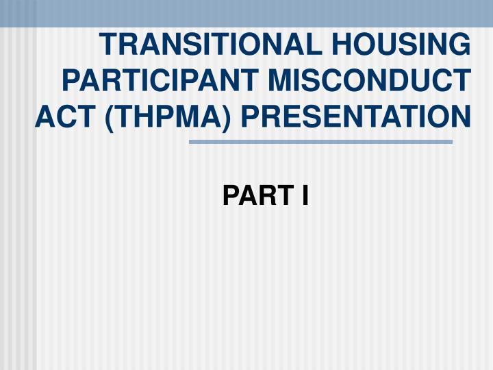 Transitional housing participant misconduct act thpma presentation