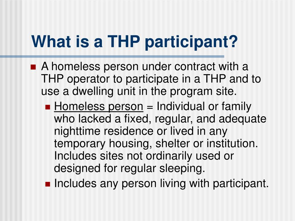 What is a THP participant?