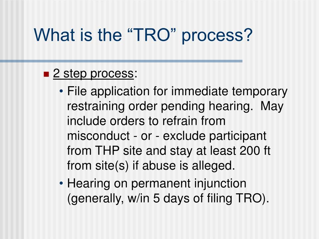 "What is the ""TRO"" process?"