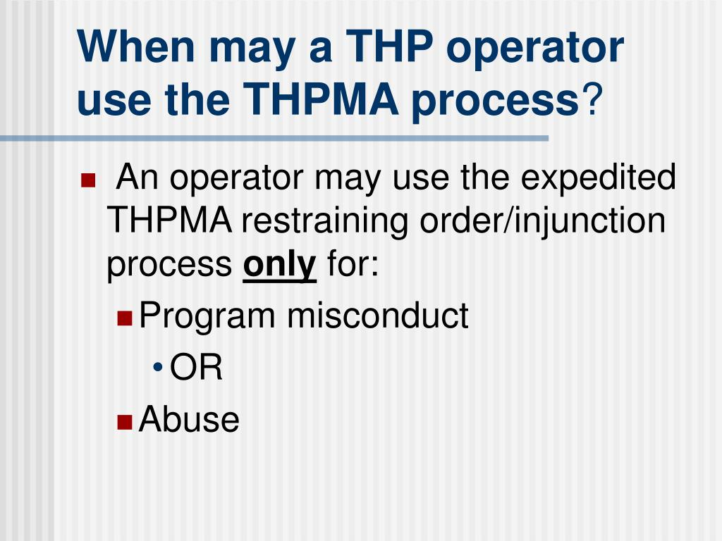 When may a THP operator use the THPMA process