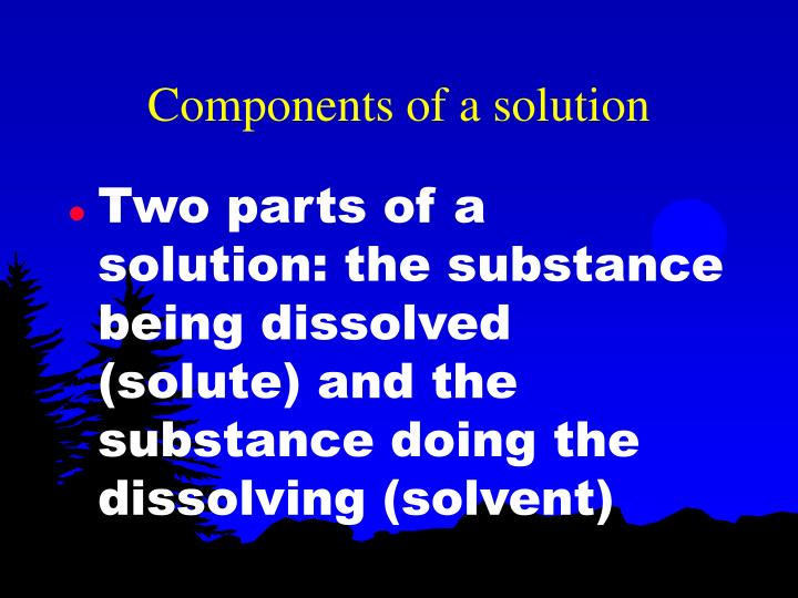 Components of a solution