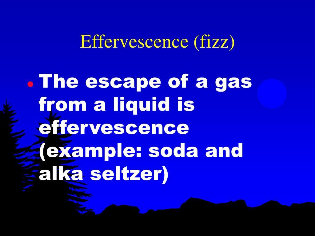 Effervescence (fizz)