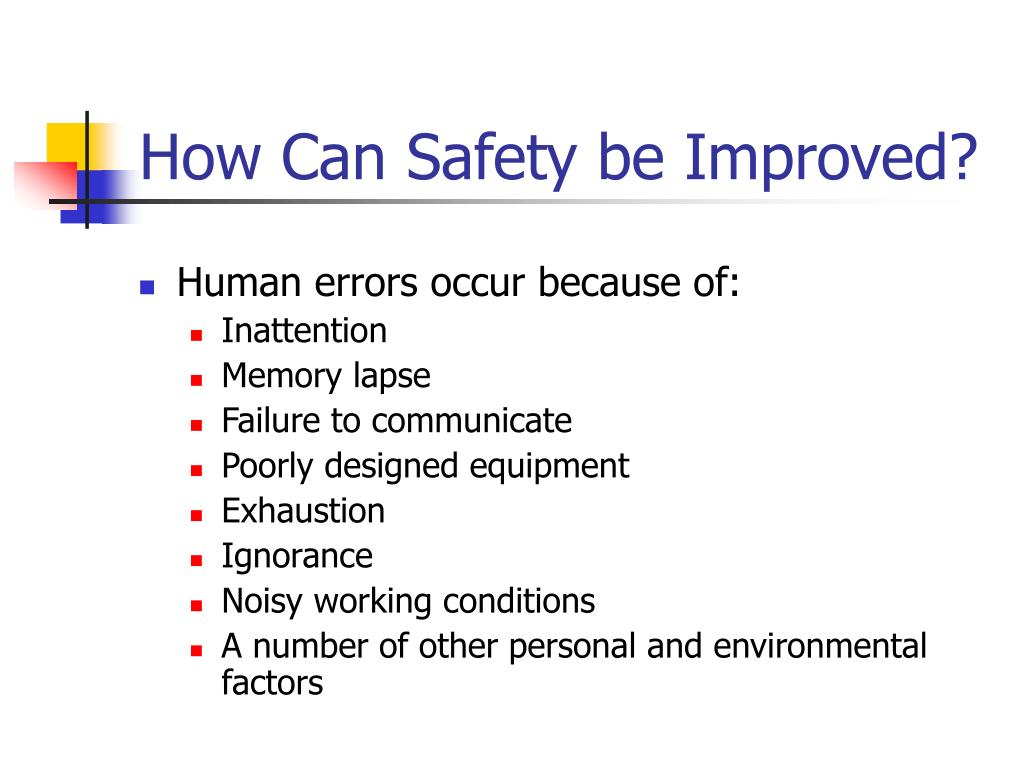 How Can Safety be Improved?