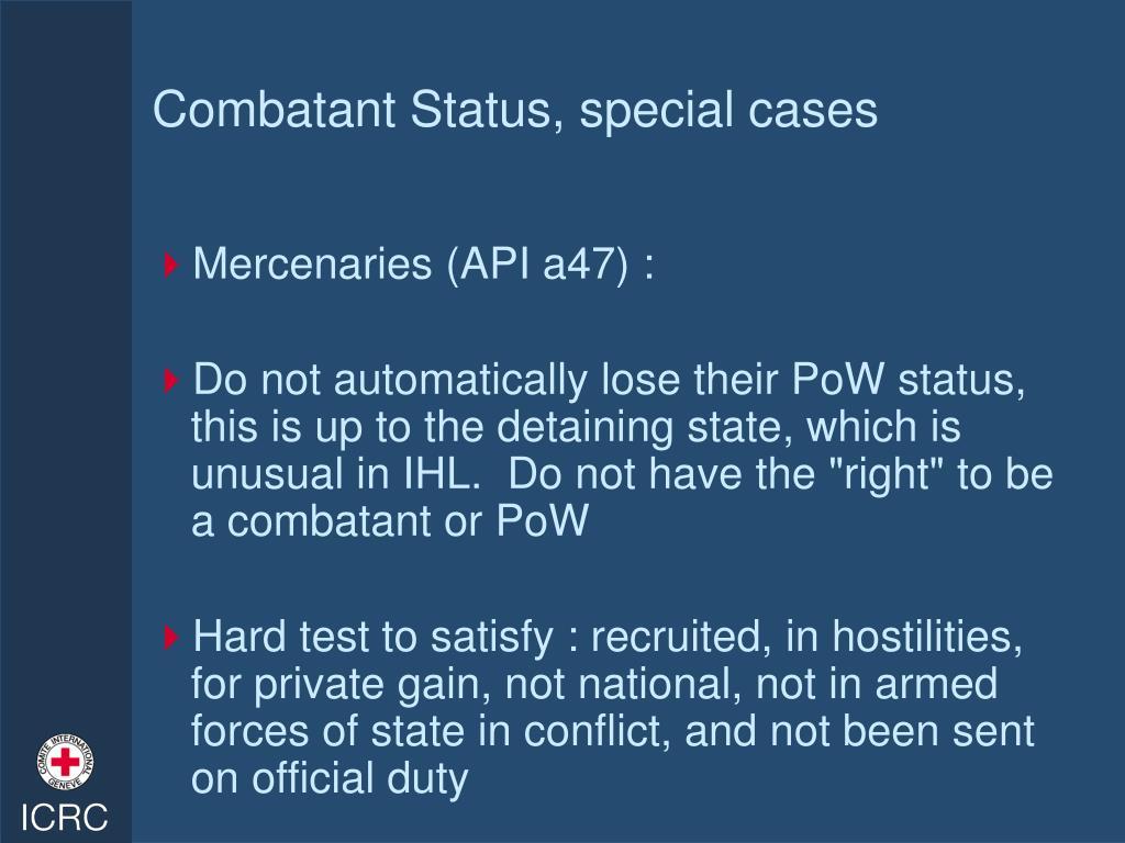 Combatant Status, special cases
