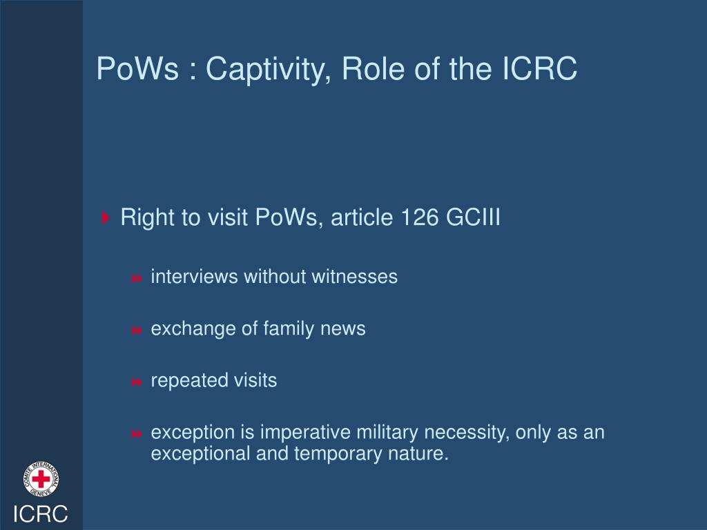 PoWs : Captivity, Role of the ICRC
