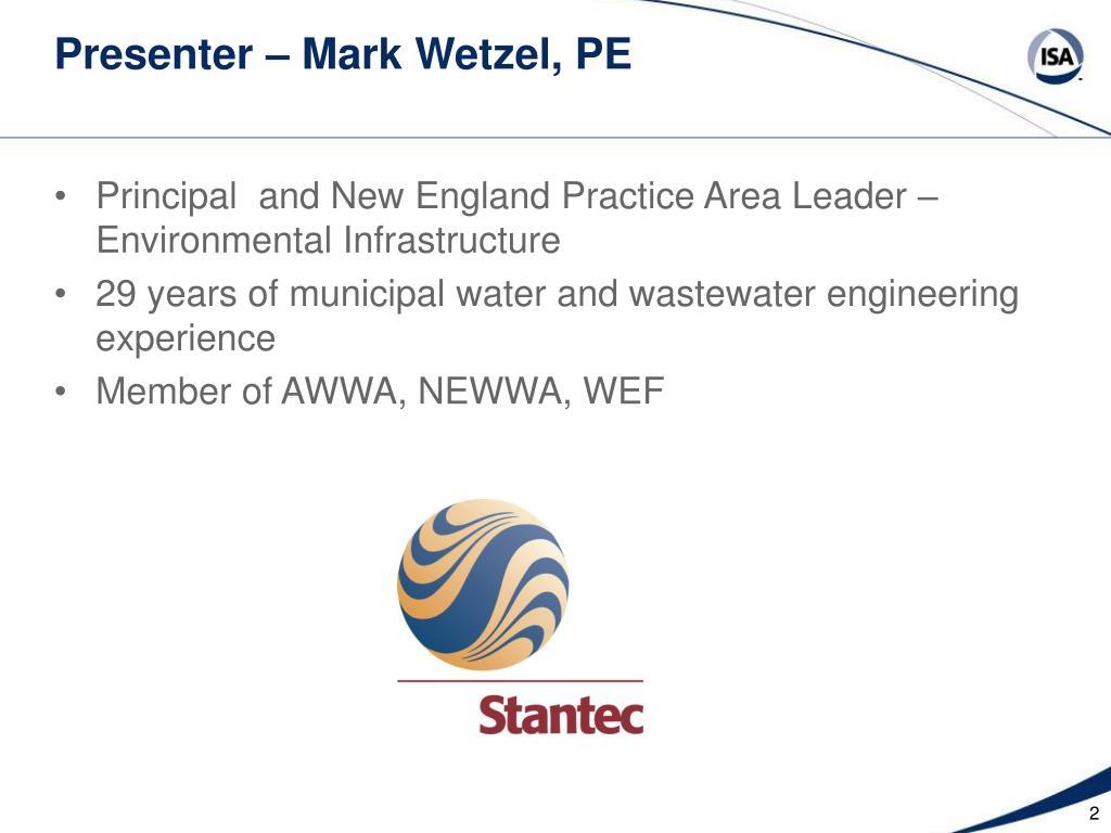 Presenter – Mark Wetzel, PE