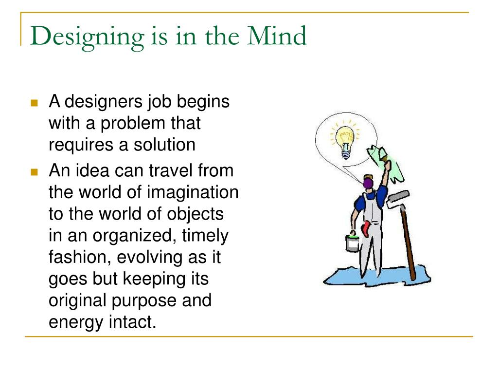 Designing is in the Mind