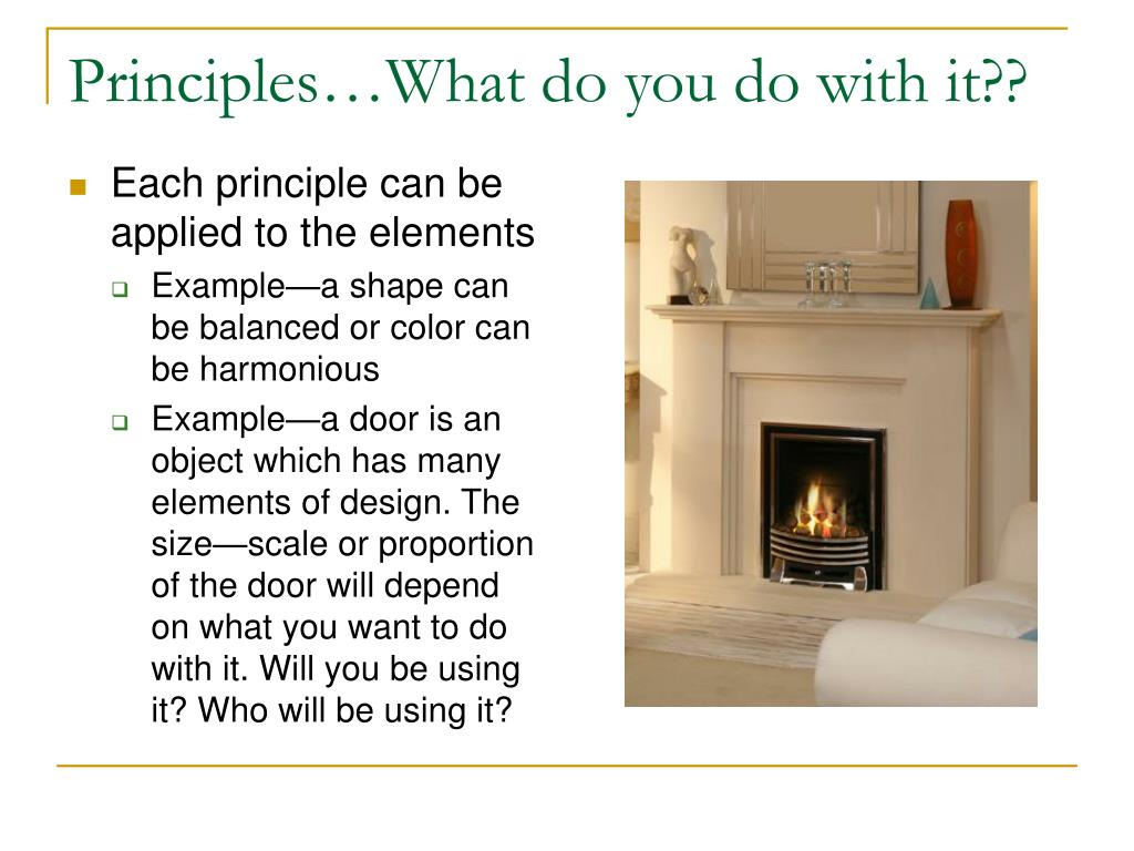 Principles…What do you do with it??