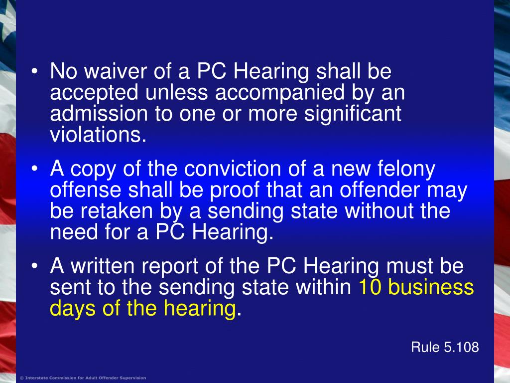 No waiver of a PC Hearing shall be accepted unless accompanied by an admission to one or more significant violations.
